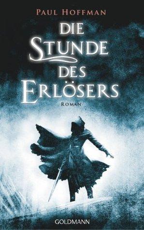 Die Stunde des Erlösers: Roman  by  Paul  Hoffman