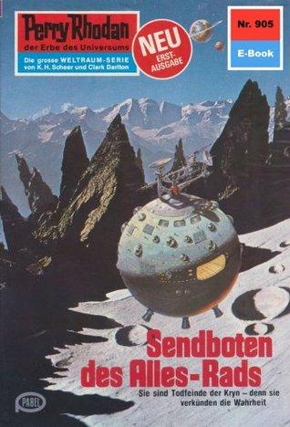 Perry Rhodan 905: Sendboten des Alles-Rads (Heftroman): Perry Rhodan-Zyklus Die kosmischen Burgen  by  H.G. Francis
