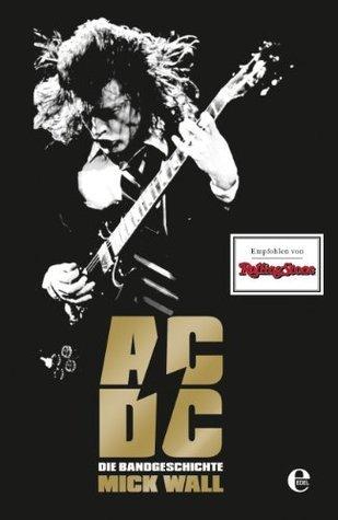 AC/DC: Die Bandgeschichte  by  Mick Wall