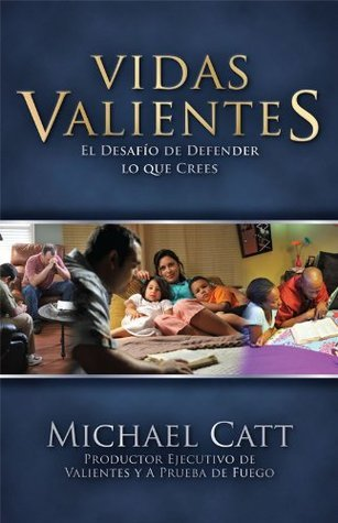 Vidas Valientes (Courageous Living): La Gran Decision  by  Michael Catt
