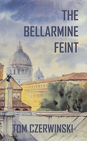 The Bellarmine Feint Tom Czerwinski