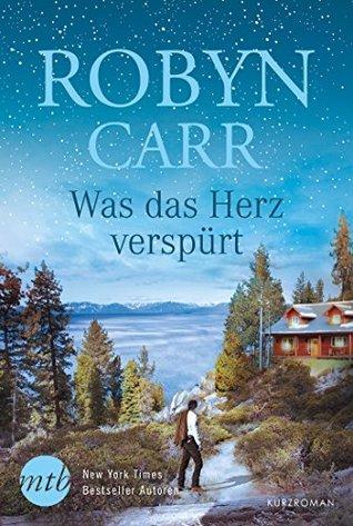 Was das Herz verspürt  by  Robyn Carr