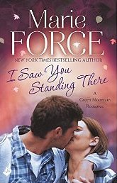 I Saw You Standing There (Green Mountain, #3)  by  Marie Force
