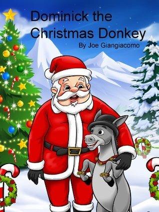 Dominick the Christmas Donkey  by  Joe Giangiacomo
