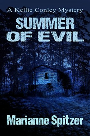SUMMER OF EVIL: A Kellie Conley Mystery  by  Marianne Spitzer