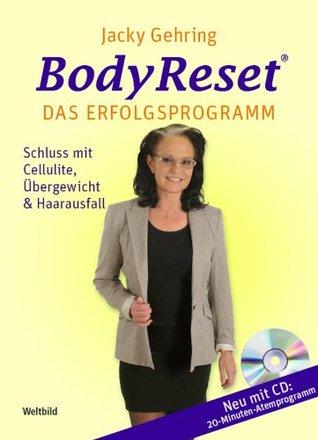 BodyReset - Das Erfolgsprogramm: Schluss mit Cellulite, Übergewicht und Haarausfall  by  Jacky Gehrig