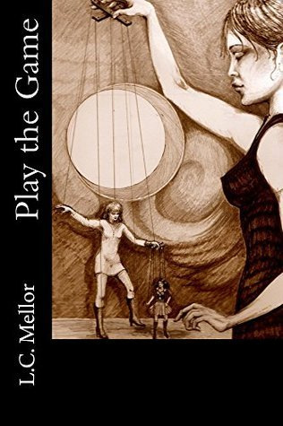Play the Game L.C. Mellor