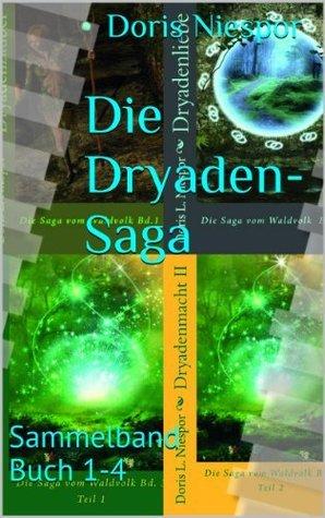 Die Dryaden-Saga: Sammelband Buch 1-4  by  Doris Niespor