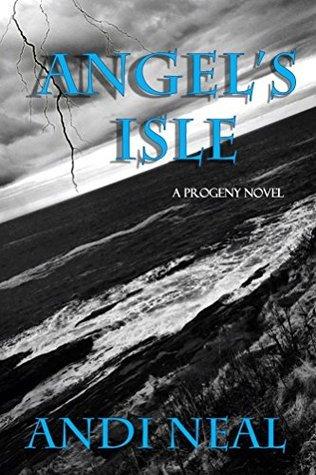 Angels Isle (The Progeny Novels Book 1) Andi Neal
