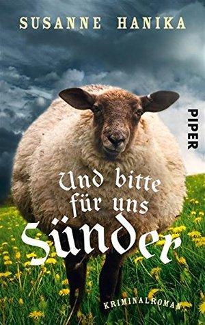 Und bitte für uns Sünder: Kriminalroman (Lisa-Wild-Krimis 2) Susanne Hanika
