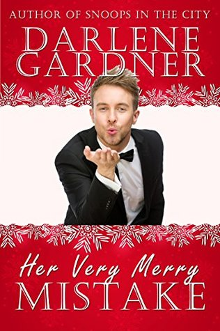 Her Very Merry Mistake (A Christmas Romantic Comedy Novella)  by  Darlene Gardner