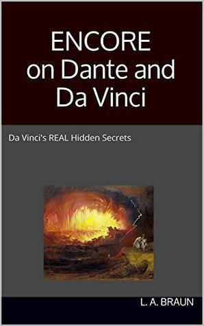 ENCORE on Dante and Da Vinci  by  L. A. BRAUN