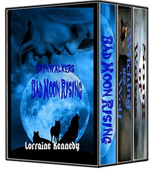 Skinwalkers Series - Books 1,2, and 3: Shifter Werewolf Romance  by  Lorraine Kennedy
