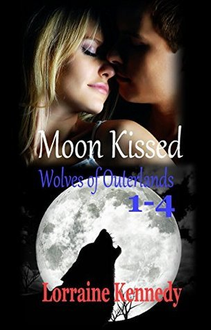 Moon Kissed Volumes 1 - 4: Wolves of Outerlands Lorraine Kennedy