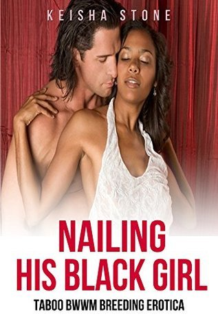 Nailing His Black Girl Keisha Stone