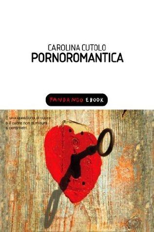 Pornoromantica  by  Carolina Cutolo