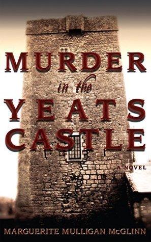 Murder in the Yeats Castle  by  Marguerite Mulligan McGlinn