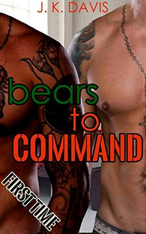 Bears to Command  by  Justin    Davis