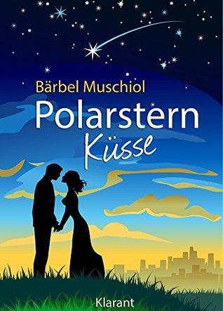 Polarstern Küsse. Erotischer Roman  by  Bärbel Muschiol