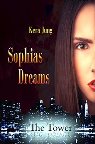 Sophias Dreams (The Tower 3) Kera Jung