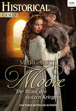 Die Braut des stolzen Kriegers (Historical Gold 282) Margaret Moore