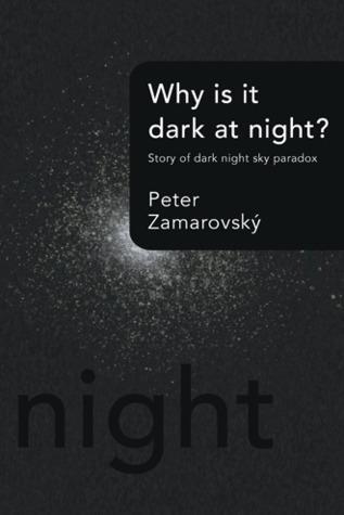 Why Is It Dark at Night?: Story of Dark Night Sky Paradox Peter Zamarovský