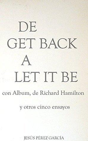 De Get Back a Let It Be  by  Jesús Pérez García