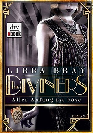 The Diviners - Aller Anfang ist böse Libba Bray