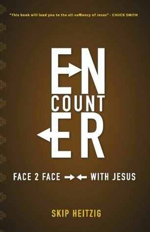 Encounter, Face to Face With Jesus Skip Heitzig