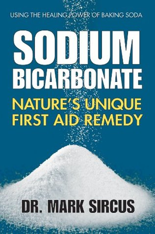Sodium Bicarbonate: Natures Unique First Aid Remedy  by  Mark Sircus