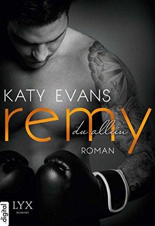 Remy - Du allein  by  Katy Evans