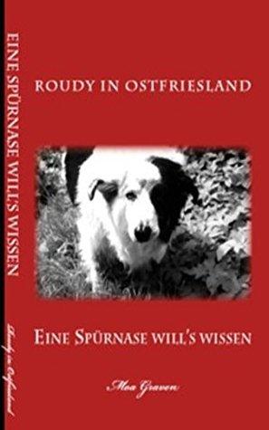 Roudy - Ein Border Collie in Ostfriesland: Heitere Tiergeschichten mit einer cleveren Spürnase! Moa Graven
