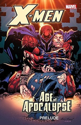 X-Men: Prelude to Age of Apocalypse  by  Scott Lobdell