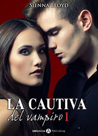 La cautiva del vampiro - Vol. 1 Sienna Lloyd