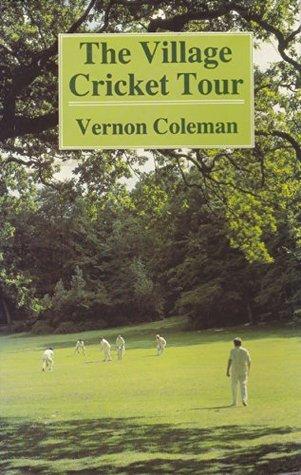 Village Cricket Tour  by  Vernon Coleman