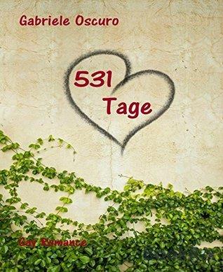 531 Tage: Gay Romance Gabriele Oscuro