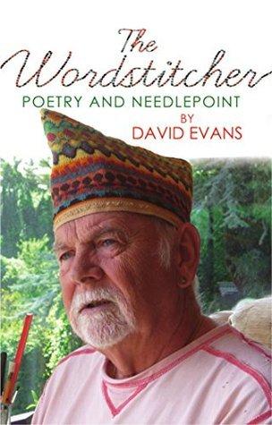 THE WORDSTITCHER: Poetry and Needlepoint David Evans