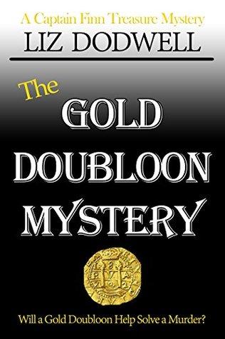 The Gold Doubloon Mystery: A Captain Finn Treasure Mystery (Book 3) (Captain Finn Treasure Mysteries)  by  Liz Dodwell