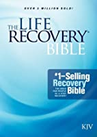 The Life Recovery Bible KJV Stephen Arterburn