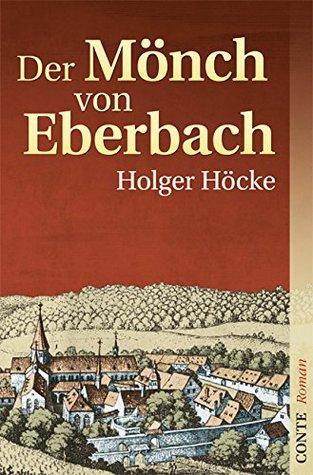 Der Mönch von Eberbach  by  Holger Höcke