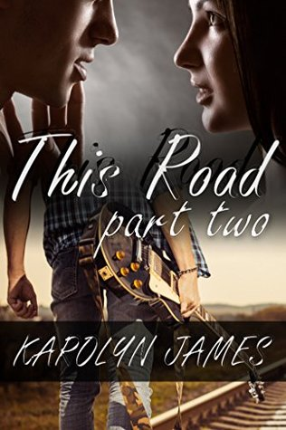 THIS ROAD, Part Two (a Road Son story)  by  Karolyn James