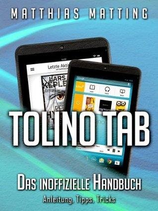 Tolino Tab - das inoffizielle Handbuch. Anleitung, Tipps, Tricks  by  Matthias Matting