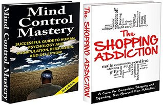 HUMAN BEHAVIOUR BOX SET #10: The Shopping Addiction 2nd Edition & Mind Control Mastery 2nd Edition Jeffrey Powell
