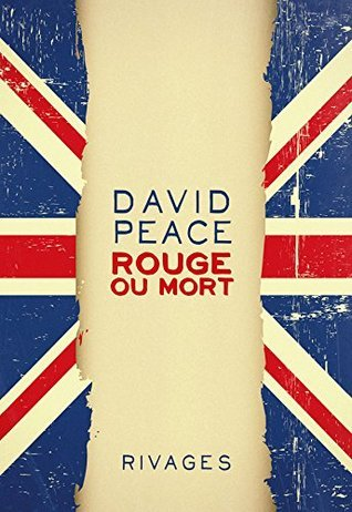 Rouge ou mort David Peace