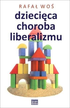 Dziecięca choroba liberalizmu  by  Rafał Woś