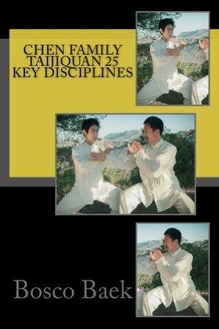 Chen Family Taijiquan 25 Key Disciplines (CBTA 25 Keys English Book 1)  by  Bosco Baek