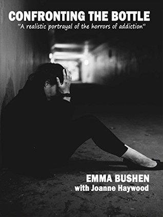 Confronting the Bottle  by  Emma Bushen
