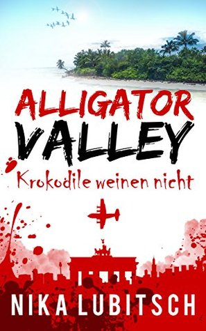 Alligator Valley: Krokodile weinen nicht  by  Nika Lubitsch