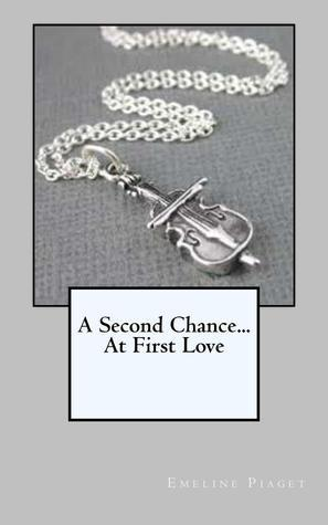 A Second Chance...At First Love  by  Emeline Piaget