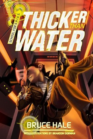 School for Spies Book #2: Thicker Than Water (A School for Spies Novel)  by  Bruce Hale